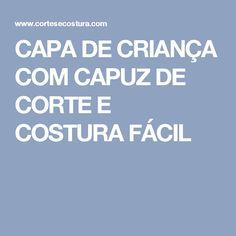 CAPA DE CRIANÇA COM CAPUZ DE CORTE E COSTURA FÁCIL