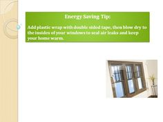 Add plastic wrap with double sided tape to seal air leaks and keep your home warm. Energy Saving Tips, Save Energy, Cheap Electricity, Plastic Wrap, Seal, Tape, Shrink Wrap, Duct Tape, Seals