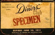 1950: The Diners Club is the first independent credit card company in the world. The first credit card charge is made on February 8 by company founders Frank McNamara, Ralph Schneider, and Matty Simmons at Major's Cabin Grill, a restaurant adjacent to their offices in the Empire State Building.