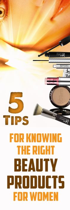 5 Tips For Knowing The Right Beauty Products For Women