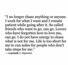 No longer running miles for people who won't even take a step for me.