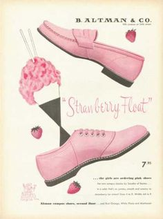 Pink shoes... Altmans Doesn't this remind you of us?  Strawberry Float... How Clever! It's' a name we would come up with for the shoes.