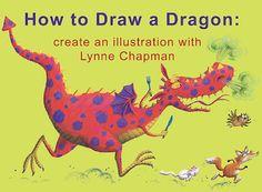 Lynne Chapman - An Illustrator's Life For Me!: Dragon Drawing