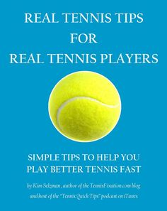 Real Tennis Tips for Real Tennis Players - the ebook is coming! Sign up for free chapter and launch day discount #tennis #tips #tennistipsthatwork