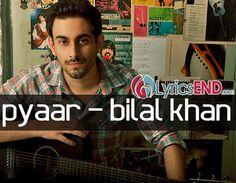 BILAL KHAN - PYAAR LYRICS ~ Hindi Songs Lyrics