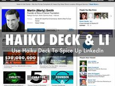 """Haiku Deck & LI"" - A Haiku Deck by @Martin (Marty) Smith: How Haiku Deck can improve emotional storytelling on your LinkedIn Profile."