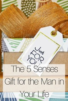 The 5 Senses Gift for the Man in Your Life