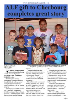 Alf gift to cherbourg completes great story  by Marcus Priaulx 13 July 2015 An effort to build a reading culture within Cherbourg and its surrounding towns was given a huge boost during NAIDOC week.