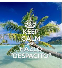 KEEP CALM AND HAZLO DESPACITO on the BEACH - luis fonsi