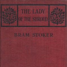 The Lady of the Shroud Book Cover by Bram Stoker