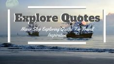 Explore Quotes - Never Stop Exploring Quotes For Travel Inspiration Explore Quotes, Best Travel Quotes, Soul On Fire, Ways Of Seeing, Life Is A Journey, Never Stop Exploring, Travel Light, Happy Moments, Travel Goals