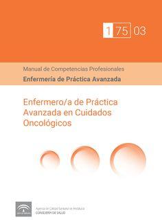 Acceso gratuito. Manual de competencias profesionales del/de la enfermero/a de práctica avanzada en cuidados oncológicos Medicine, Nursing Assistant, Move Forward, School, Tips, People, Health