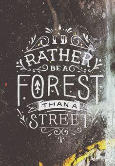 """I'd rather be a forest than a street."" - Simon and Garfunkel  • D F N K T • type typography handdrawn handdrawntype typespire logodesign draw drawn illustrate illustration lyricsandtype font design graphicdesign dfnkt"