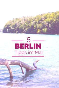 5 Tipps für Berlin im Frühling #Ausflüge #Aktivitäten