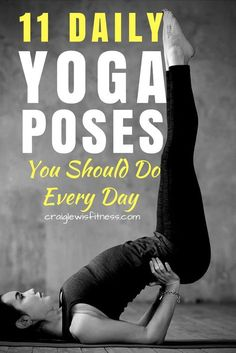 These daily yoga poses can be done at home or in a yoga studio. Read this post to find out how to do these yoga poses and what they could mean for your own health and fat loss. #yogaforweightloss #yogaforstress #yogaforbackpain #yogaforlife #craiglewisfitness