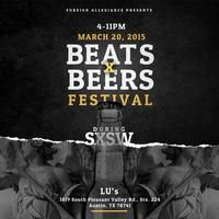 Beats x Beers Festival presented by Foreign Allegiance | Friday, March 20, 2015 | 4-11pm | Lu's: 1819 S. Pleasant Valley Rd., Austin, TX 78741 | Live showcase featuring artists such as D. Woods (Danity Kane), Big Sant (Big Krit's Artist), R-Mean, and more | Free with RSVP: http://www.eventbrite.com/e/beats-x-beers-festival-tickets-15785831848