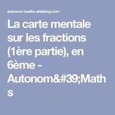 La carte mentale sur les fractions (1ère partie), en 6ème - Autonom'Maths