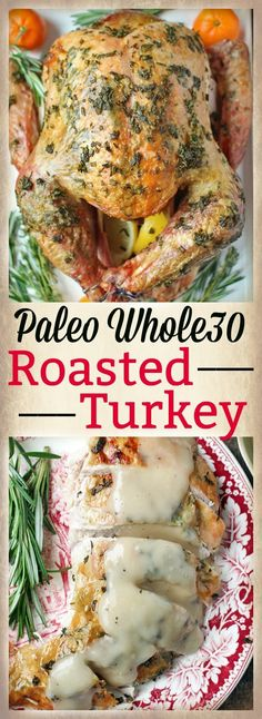 This Paleo Whole30 Roasted Turkey is so moist, flavorful, and delicious! A combination of ghee and fresh herbs make an easy and irresistible bird. Gluten free, dairy free, low fodmap.