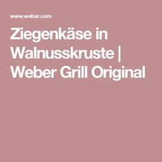 Ziegenkäse in Walnusskruste | Weber Grill Original