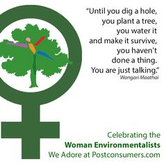 Celebrate #EarthDay with a quote from #woman #environmentalist Wangari Maathai