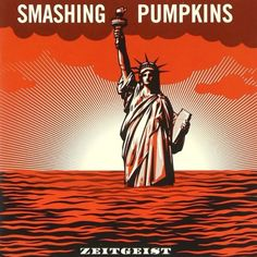 THE SMASHING PUMPKINS' ZEITGEIST; been listening to this everyday along with Oceania. Gotta be my 2 favorite albums by The Pumpkins!