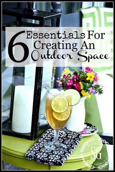 6 ESSENTIALS FOR CREATING AN OUTDOOR SPACE  Here's how to create a great outdoor space without spending a lot of money