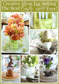 CREATIVE IDEAS FOR SETTING THE BEST EASTER TABLE EVER- tons of ideas and lots of pictures-stonegableblog.com