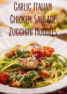Garlic, Tomato and Chicken Sausage Zucchini noodles | Ashlee Marie