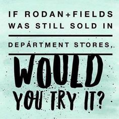 Did you know that Rodan + Fields was one of the top selling skincare brand in Nordstrom?WHAT IF Rodan + Fields products were still sold in stores like Ulta, Sephora, or Nordstrom? Would you be more willing to try them?Today, we're the #1 premium anti-aging and acne skin care brand!What sets us apart from all the other department store brands, beside the difference in our FORBES backed business model?...Our 60-day, empty bottle, money-back guarantee! Learn more:  rebeccahouser.myrandf.com