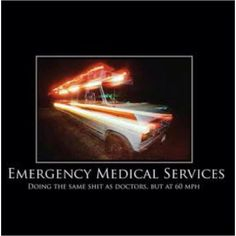 True story!! ;). Happy EMS week!!!