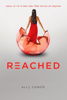 Matched 3: Reached. The thrilling conclusion to the Matched trilogy. Release Date is November 13!