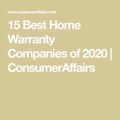 15 Best Home Warranty Companies Of 2020 Consumeraffairs In 2020