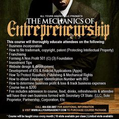 """(READ FLYER) July 14 2017 Make Sure You Reserve Your Spot, & Register For The Mechanics Of Entrepreneurship Course & www.AllYoursAgency.com The Course Will Form Your Business With The State, Before Class Begins, So You're Paying Attention As A Owner. Attendee Will Be Educated On All Aspects Of Owning A Business, Ranging From Incorporation, Web Development, Starting Tax Exempt Non-Profit Foundation, Trademark Filing, Royalty & Publishing Ownership, Franchising, Plus More. It's Guaranteed…"