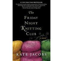 Things I love...everyday: Book Review: Friday Night Knitting Club, by Kate Jacobs