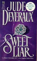I've read all of Jude Deveraux's books and they are all great. Sweet Liar is my 2nd favorite
