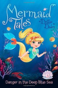 Danger in the Deep Blue Sea (Mermaid Tales) by Debbie Dadey