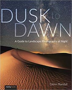 Read Book: Dusk to Dawn, A Guide to Landscape Photography at Night - Reading Free eBook / PDF / Book Night Photography, Video Photography, Landscape Photography, Photography Books, Travel Photography, Free Pdf Books, Free Ebooks, Understanding Exposure, Dusk To Dawn