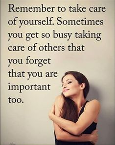 Remember to take care of yourself. Sometimes you get so busy taking care of others that you forget that you are important too. Quotes To Live By, Me Quotes, Motivational Quotes, Inspirational Quotes, Qoutes, Random Quotes, Jokes Quotes, Quotable Quotes, Take Care Of Yourself