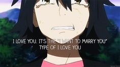 """I love you. It's the """"I want to marry you."""" Type of I love you. 