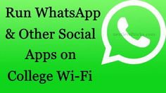 learn how to Run WhatsApp and Any App On College Wi-Fi with proxy and VPN services. with this you can access any social apps on your phone in college wifi.