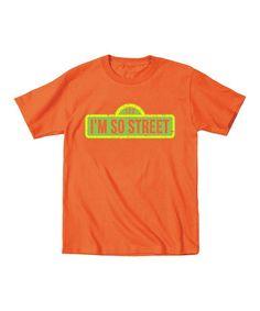 Look at this #zulilyfind! Orange 'I'm So Street' Tee - Toddler & Kids #zulilyfinds