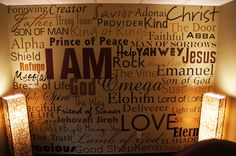 Prayer Room Ideas Who is God to you? Pick a name that you most identify with and put it up on the wall and see all the wonderful things that God is