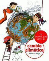 MI PRIMERA GUÍA SOBRE EL CAMBIO CLIMÁTICO. Gallego, José Luis. Nuestro planeta está gravemente amenazado. El peligro tiene muchas caras: contaminación, escasez de recursos naturales, sequía... Todos los expertos del mundo se han puesto de acuerdo en constatar el cambio climático que nos afecta. Disponible en @ http://roble.unizar.es/record=b1513787~S4*spi