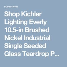 Shop Kichler Lighting Everly 10.5-in Brushed Nickel Industrial Single Seeded Glass Teardrop Pendant at Lowes.com