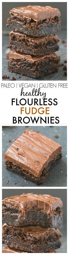 Healthy Flourless Chocolate Fudge Brownies- Just THREE ingredients in the base a., Desserts, Healthy Flourless Chocolate Fudge Brownies- Just THREE ingredients in the base and a healthy fudge frosting- Absolutely NO butter, oil, flour or sugar. Gluten Free Baking, Gluten Free Desserts, Just Desserts, Delicious Desserts, Yummy Food, Vegan Sweets, Healthy Sweets, Healthy Baking, Chocolate Fudge Brownies