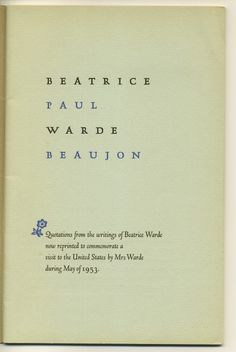 Beatrice Warde recalled she had given 'Paul Beaujon' persona 'a man of long grey beard, four grandchildren, a great interest in antique furniture and a rather vague address in Montparesse.' https://en.wikipedia.org/wiki/Beatrice_Warde