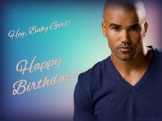 'Hey, Baby Girl! - Happy Birthday!' wallpaper created by TheCountess features Derek Morgan (Shemar Moore) of the TV series 'Criminal Minds'