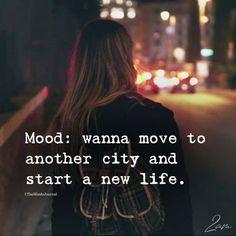 dua të zhvendoset në një qytet tjetër dhe të fillojë një jetë të re Get Away Quotes, Save Me Quotes, Real Talk Quotes, Reality Quotes, Fact Quotes, True Quotes, Funny Quotes, Moving Away Quotes, Qoutes