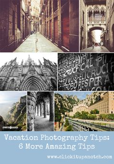 Vacation Photography Tips: 6 More Amazing Tips via Click It Up a Notch