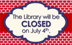 We will reopen on Sunday, July 5th.